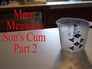 Mom Measures Sons Cum Part 2